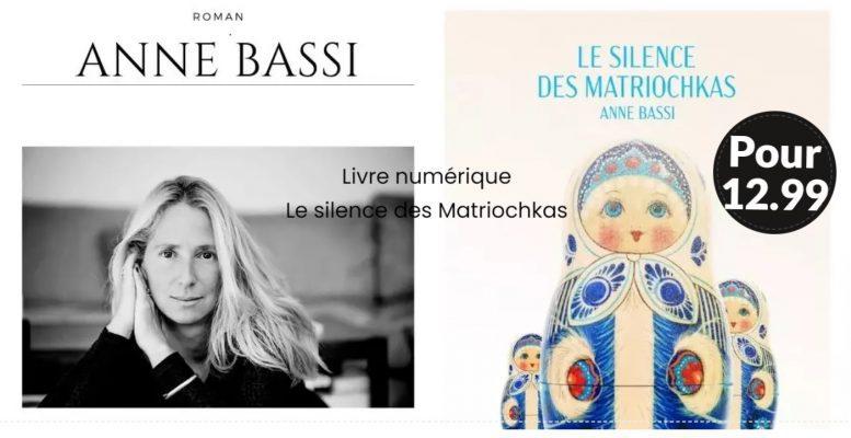 Montage image avec la photo d'Anne Bassi, l' image de la première de couverture de son livre, Le Silence des Matriochkas., le tarif de 12.99 euros pour la version numérique de ce roman.
